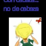 CON CABEZA, NO DE CABEZA